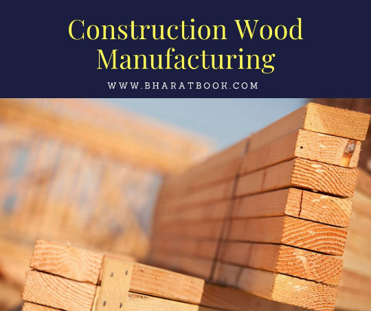 Construction Wood Manufacturing